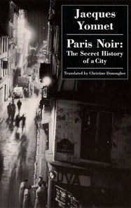 Paris Noir: The Secret History of a City