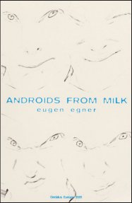 Androids from Milk