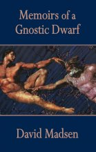 Memoirs of a Gnostic Dwarf