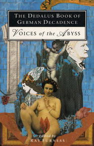 The Dedalus Book of German Decadence: Voices from the Abyss