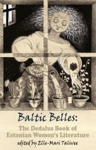 Baltic Belles (The Dedalus Book of Estonian Women's Literature)