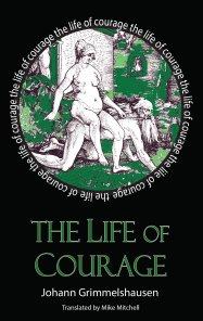 The Life of Courage: the notorious Thief, Whore and Vagabond