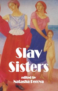 Slav Sisters (The Dedalus Book of Russian Women's Literature)
